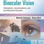 Clinical Management of Binocular Vision: Heterophoric, Accommodative, and Eye Movement Disorders, 4th Edition Retail PDF