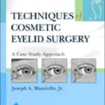Techniques in Cosmetic Eyelid Surgery : A Case Study Approach