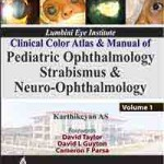 Clinical Color Atlas and Manual of Pediatric Ophthalmology, Strabismus and Neuro-Ophthalmology (Volume 1 and Volume 2)