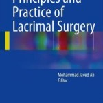 Principles and Practice of Lacrimal Surgery
