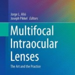 Multifocal Intraocular Lenses: The Art and the Practice