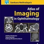 Sankara Nethralaya's Atlas of Imaging in Ophthalmology