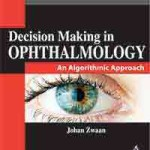 Decision Making in Ophthalmology: An Algorithmic Approach