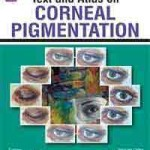 Text and Atlas on Corneal Pigmentation
