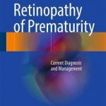 Retinopathy of Prematurity : Current Diagnosis and Management