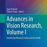 Advances in Vision Research, Volume I : Genetic Eye Research in Asia and the Pacific