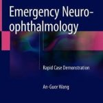 Emergency Neuro-ophthalmology : Rapid Case Demonstration
