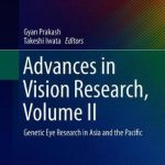 Advances in Vision Research, Volume II : Genetic Eye Research in Asia and the Pacific