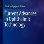 Current Advances in Ophthalmic Technology