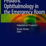 Pediatric Ophthalmology in the Emergency Room : Evaluation and Treatment