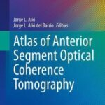 Atlas of Anterior Segment Optical Coherence Tomography