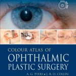 Colour Atlas of Ophthalmic Plastic Surgery, 3rd Edition