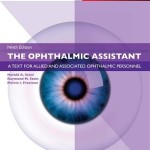 The Ophthalmic Assistant, 9th Edition A Text for Allied and Associated Ophthalmic Personnel: Expert Consult – Online and Print