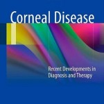 Corneal Disease: Recent Developments in Diagnosis and Therapy