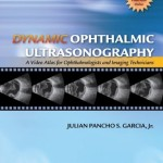 Dynamic Ophthalmic Ultrasonography: A Video Atlas for Ophthalmologists and Imaging Technicians