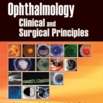 Ophthalmology: Clinical and Surgical Principles