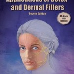 Cosmetic and Clinical Applications of Botox and Dermal Fillers Edition 2