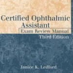 Certified Ophthalmic Assistant Exam Review Manual                    / Edition 3