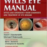 The Wills Eye Manual: Office and Emergency Room Diagnosis and Treatment of Eye Disease Edition 6
