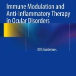 Immune Modulation and Anti-Inflammatory Therapy in Ocular Disorders: IOIS Guidelines