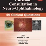 Curbside Consultation in Neuro-Ophthalmology: 49 Clinical Questions, 2nd Edition