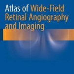 Atlas of Wide-Field Retinal Angiography and Imaging 2016