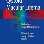Cystoid Macular Edema 2017 : Medical and Surgical Management