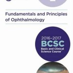Basic and Clinical Science Course (BCSC) 2016-2017: Fundamentals and Principles of Ophthalmology Section 2
