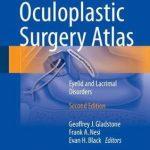 Oculoplastic Surgery Atlas : Eyelid and Lacrimal Disorders