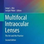 Multifocal Intraocular Lenses : The Art and the Practice