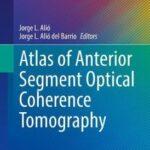Atlas of Anterior Segment Optical Coherence Tomography